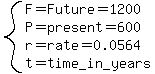 system%28F=Future=1200%2C+P=present=600%2C+r=rate=0.0564%2C+t=time_in_years%29